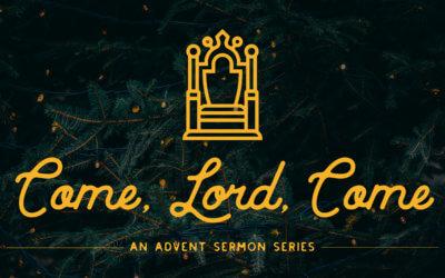Come, Lord, Come